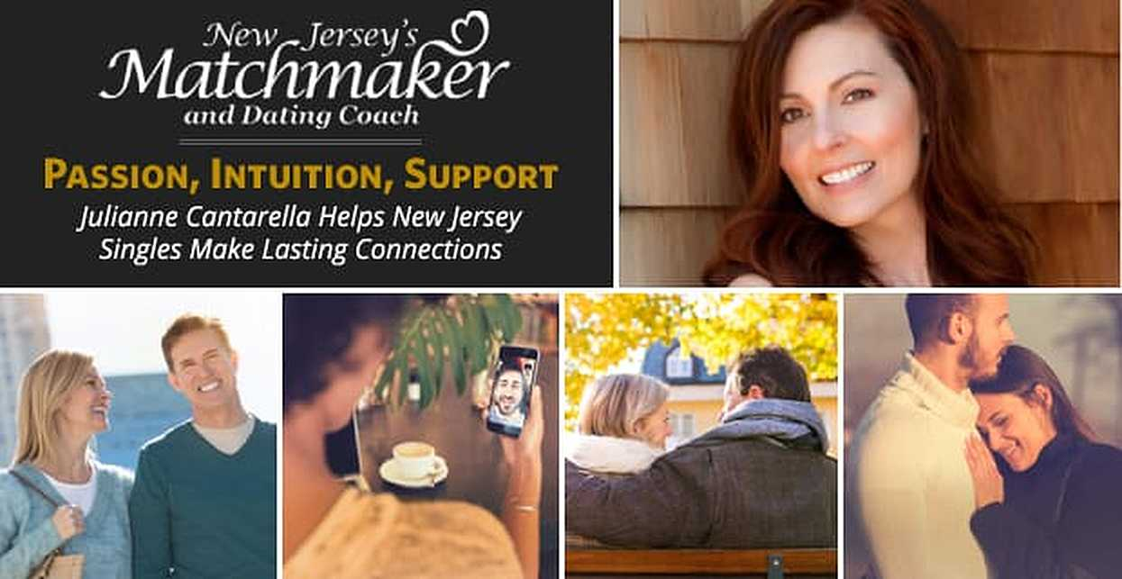 Passion, Intuition, and Support — Julianne Cantarella Helps New Jersey Singles Make Lasting Connections