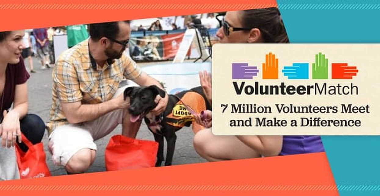 Meet Altruistic People Via VolunteerMatch: 7 Million Active Volunteers Search for a Cause Online