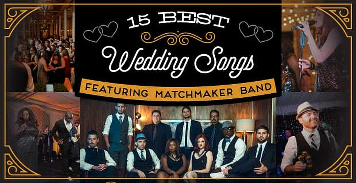 15 Best Wedding Songs — Featuring Matchmaker Band
