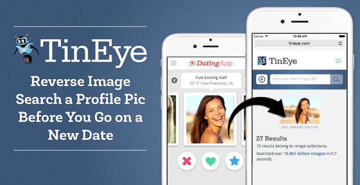 Accessing Over 15.8 Billion Images: TinEye Can Reverse Image Search a Profile Pic Before You Go on a New Date