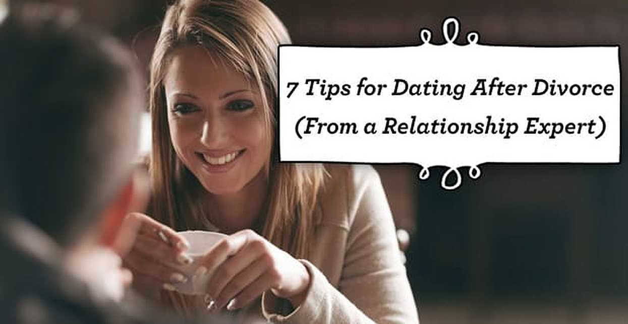 7 Tips for Dating After Divorce (From a Relationship Expert)