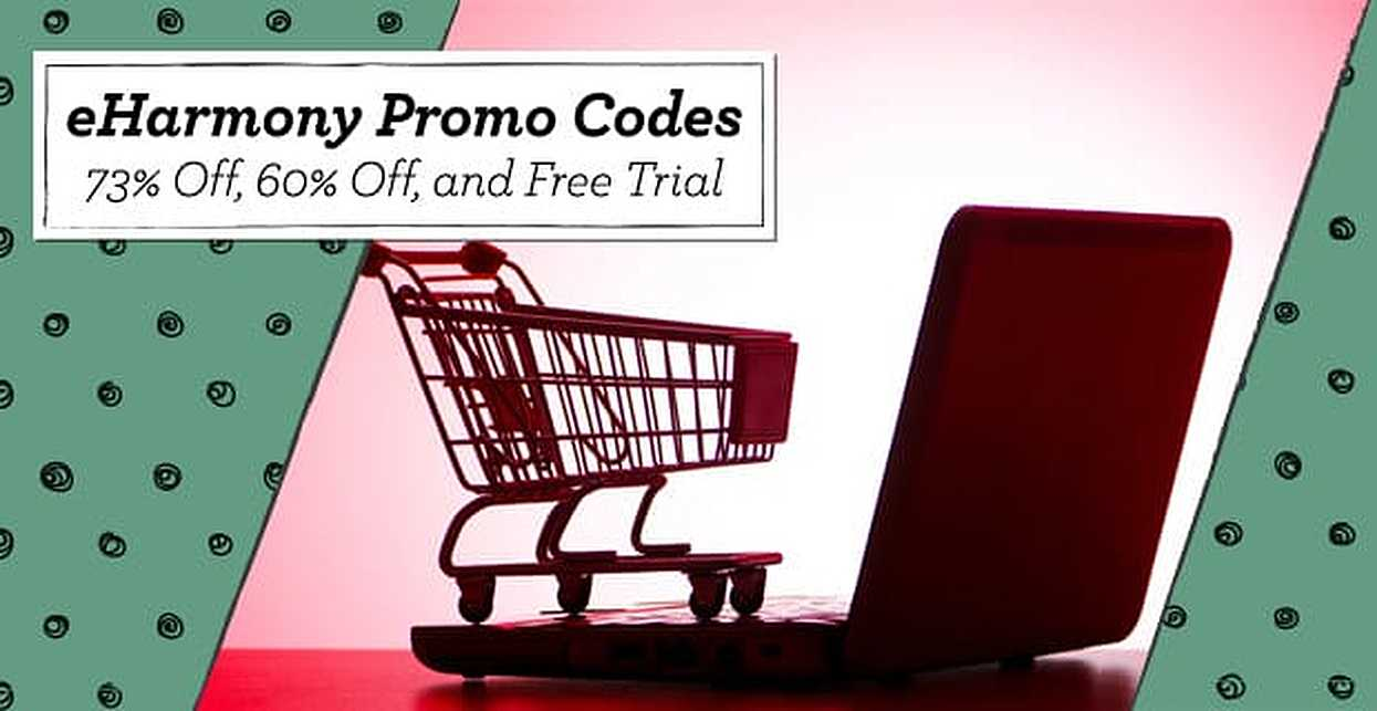 eHarmony Promo Codes — (73% Off, 60% Off, and Free Trial)
