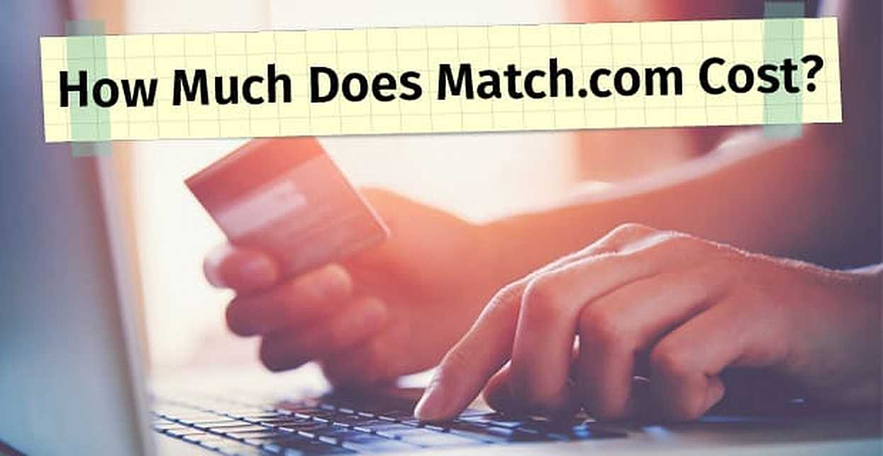 How Much Does Match.com Cost? — 3 Affordable Pricing Options