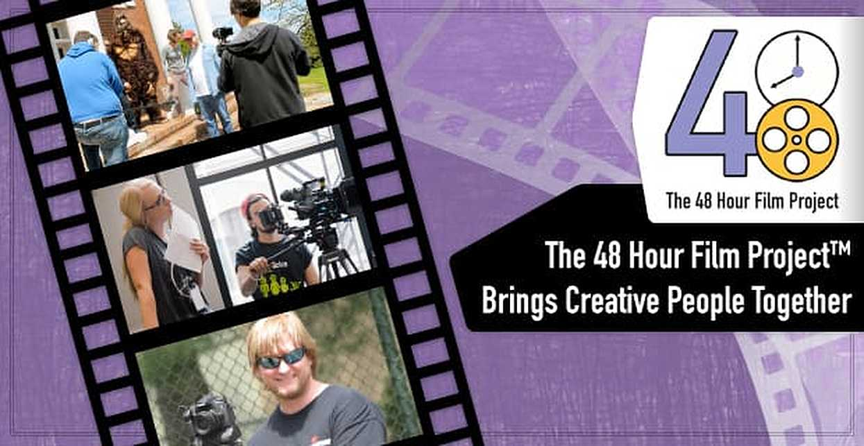 The 48 Hour Film Project™ Brings Creative People Together in an Invigorating, Fast-Paced Challenge