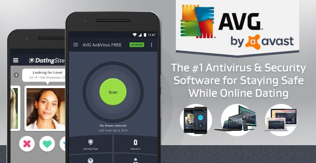 Avast: The #1 Antivirus & Security Software for Staying Safe While Online Dating