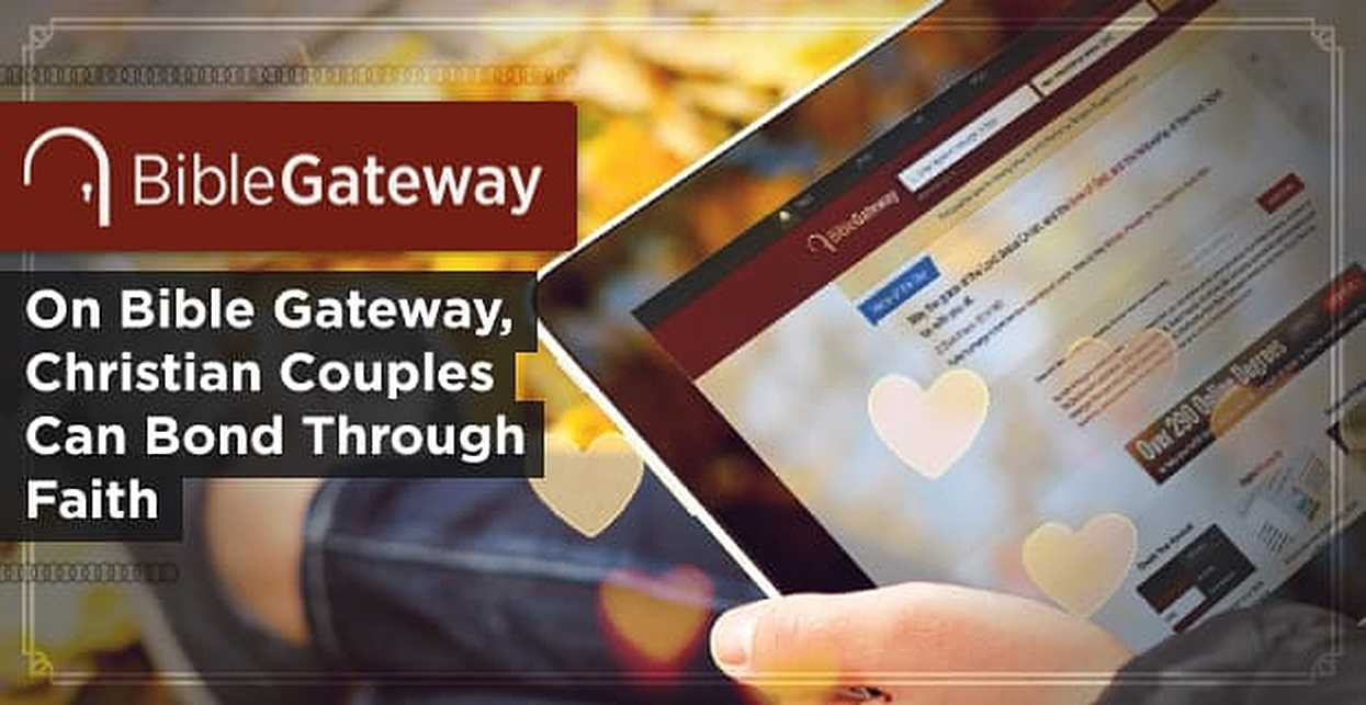 Praise for Bible Gateway: Where Christian Couples Reaffirm Their Commitment to Their Faith & Each Other