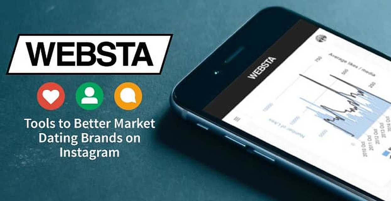 WEBSTA's Data-Driven Marketing Tools Can Help Dating Brands Assess & Improve Engagement on Instagram