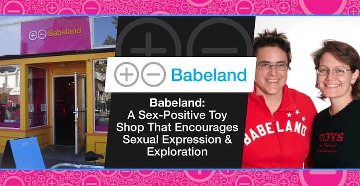 Babeland: A Sex-Positive Toy Shop That Encourages Sexual Expression & Exploration