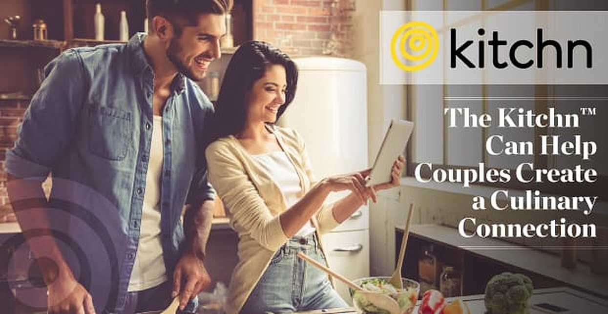 The Kitchn™ Can Help Couples Create a Culinary Connection