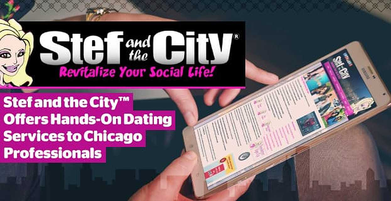 Stef and the City™ Helps Busy Professionals in Chicago Find Love With Hands-On Matchmaking & Dating Coaching