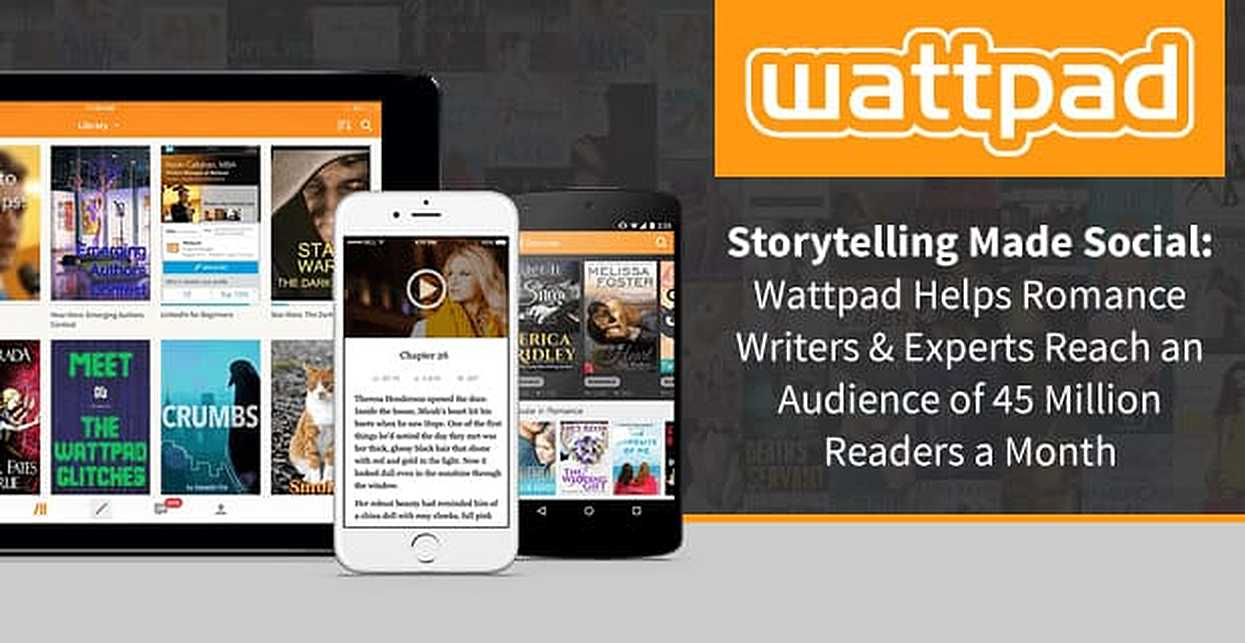 Storytelling Made Social: Wattpad Helps Romance Writers & Experts Reach 45 Million Readers a Month