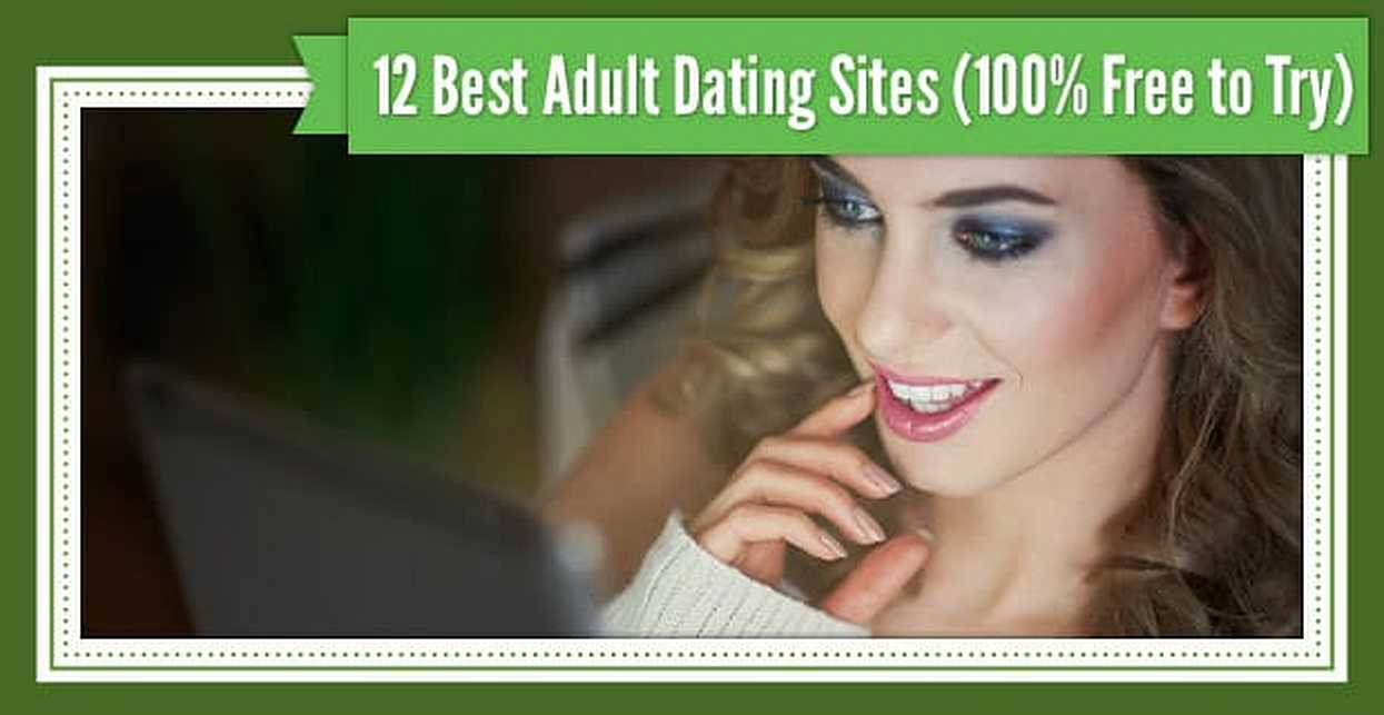 12 Best Adult Dating Sites (100% Free to Try)