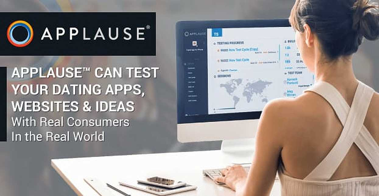 Applause™ Can Test Your Dating Apps, Websites & Ideas With Real Consumers In the Real World