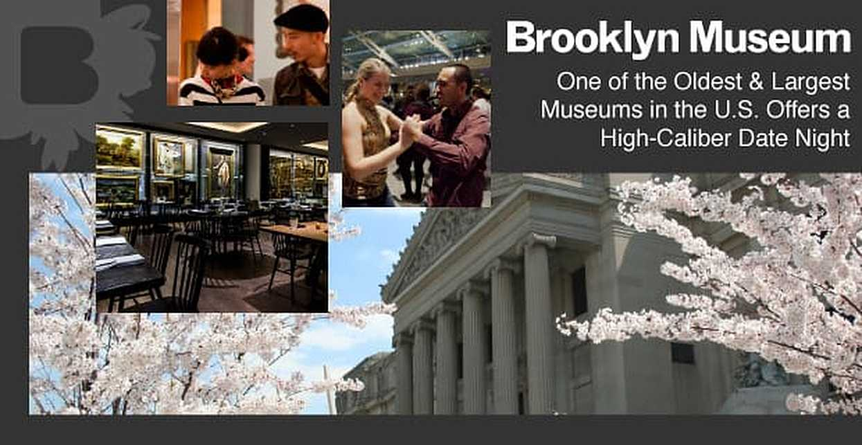 The Brooklyn Museum: One of the Oldest & Largest Museums in the U.S. Offers a High-Caliber Date Night
