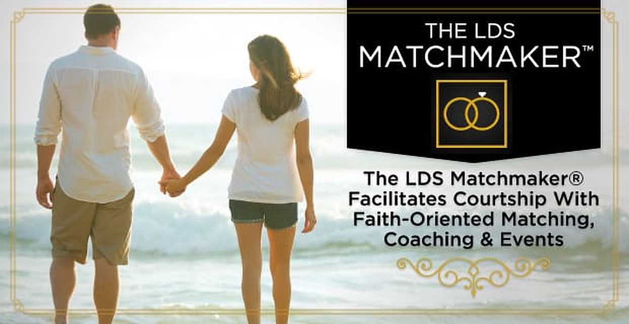 The LDS Matchmaker® Facilitates Courtship With Faith-Oriented Matching, Coaching & Events
