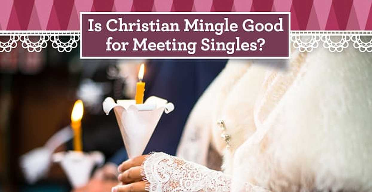 """Is Christian Mingle Good for Meeting Singles?"" — (5 Things to Know)"