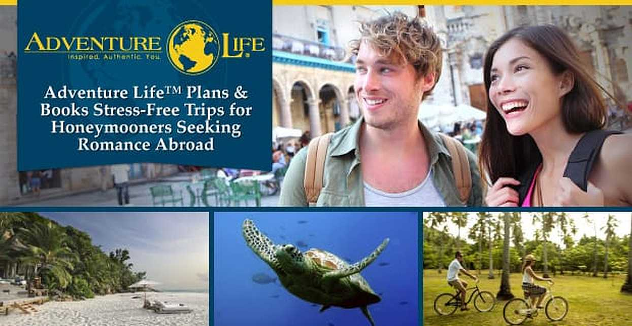 Adventure Life™ Plans & Books Stress-Free Trips for Honeymooners Seeking Romance Abroad