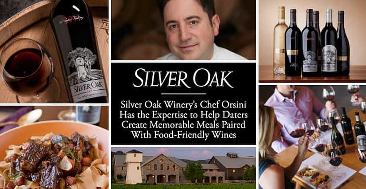 Silver Oak Winery's Chef Orsini Has the Expertise to Help Daters Create Memorable Meals Paired With Food-Friendly Wines