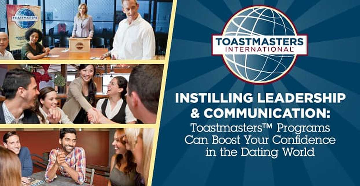 Instilling Leadership & Communication: Toastmasters™ Programs Can Boost Your Confidence in the Dating World