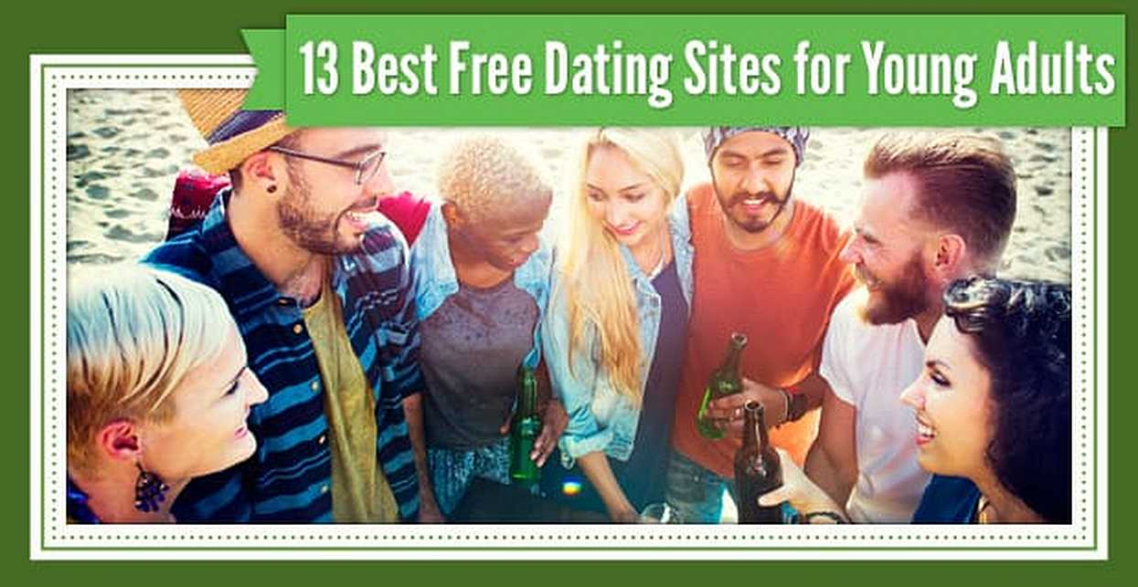 "13 Best Dating Sites for ""Young Adults"" — (That Are 100% Free)"