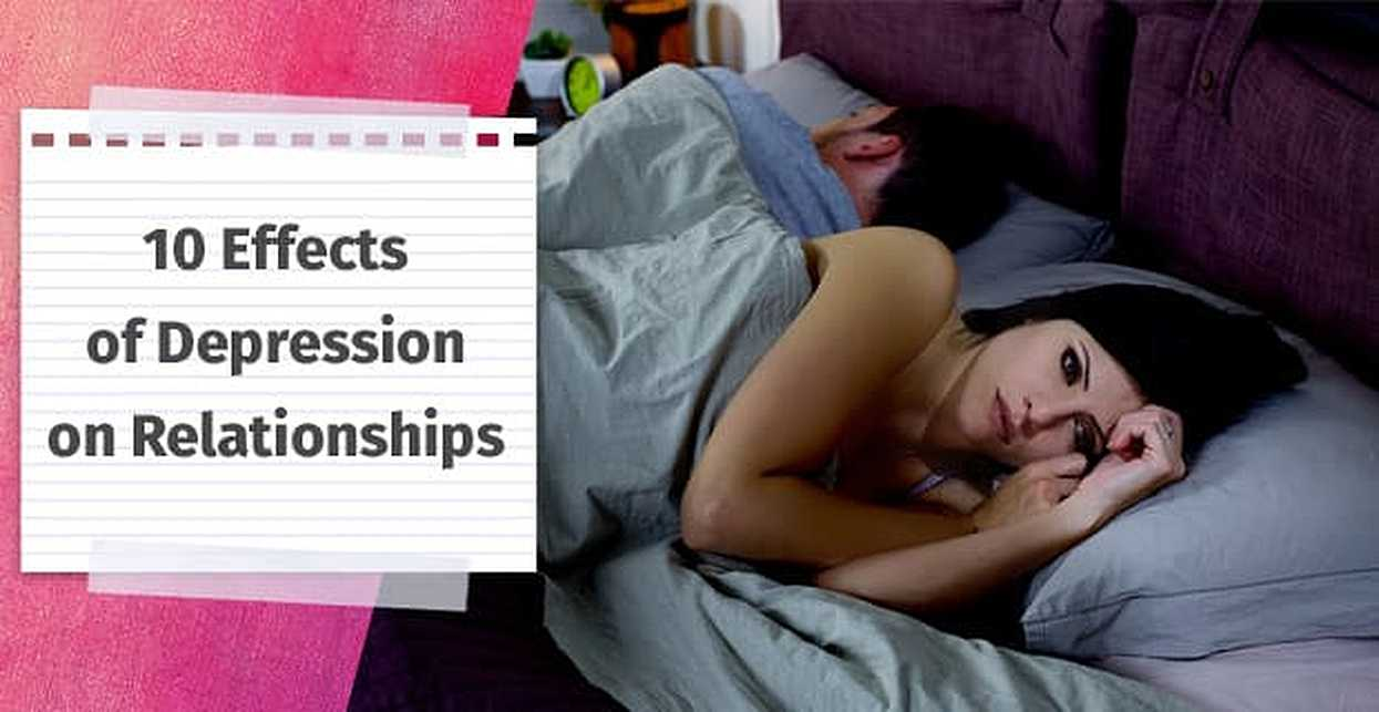 10 Effects of Depression on Relationships (Plus 5 Ways to Deal)