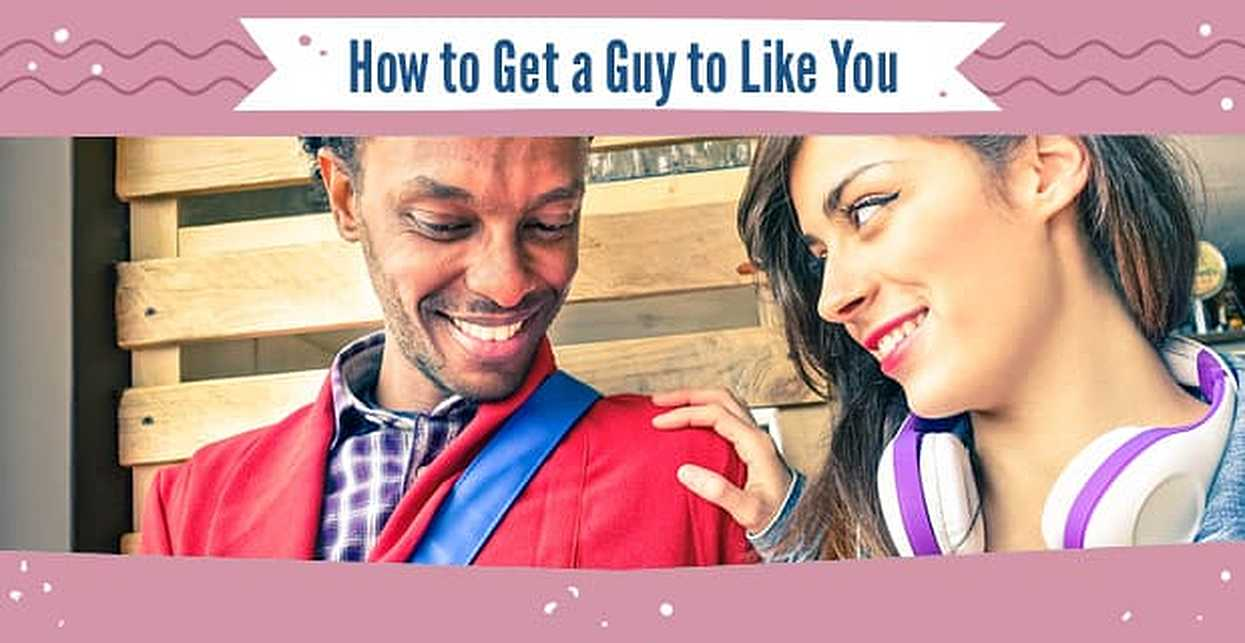 How to Get a Guy to Like You — (12 Ways Over Text, At Work, In College & Online)
