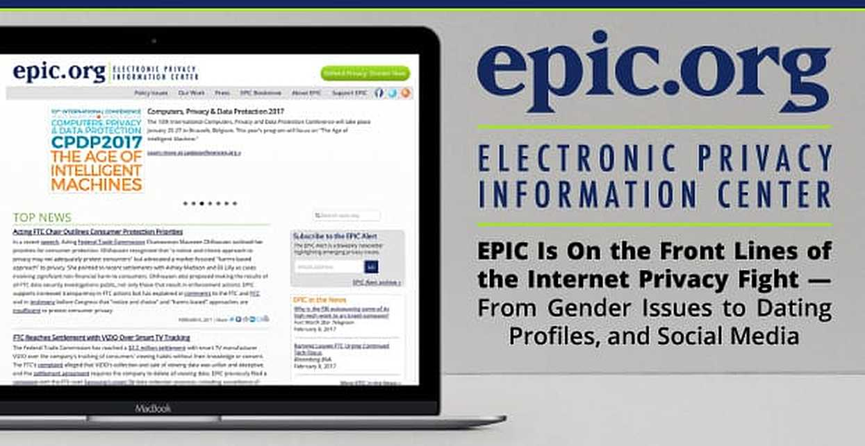 EPIC Is On the Front Lines of the Internet Privacy Fight — From Gender Issues to Dating Profiles and Social Media