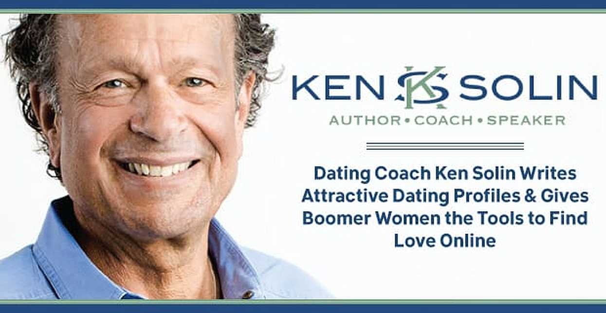 Dating Coach Ken Solin Writes Attractive Dating Profiles & Gives Boomer Women the Tools to Find Love Online