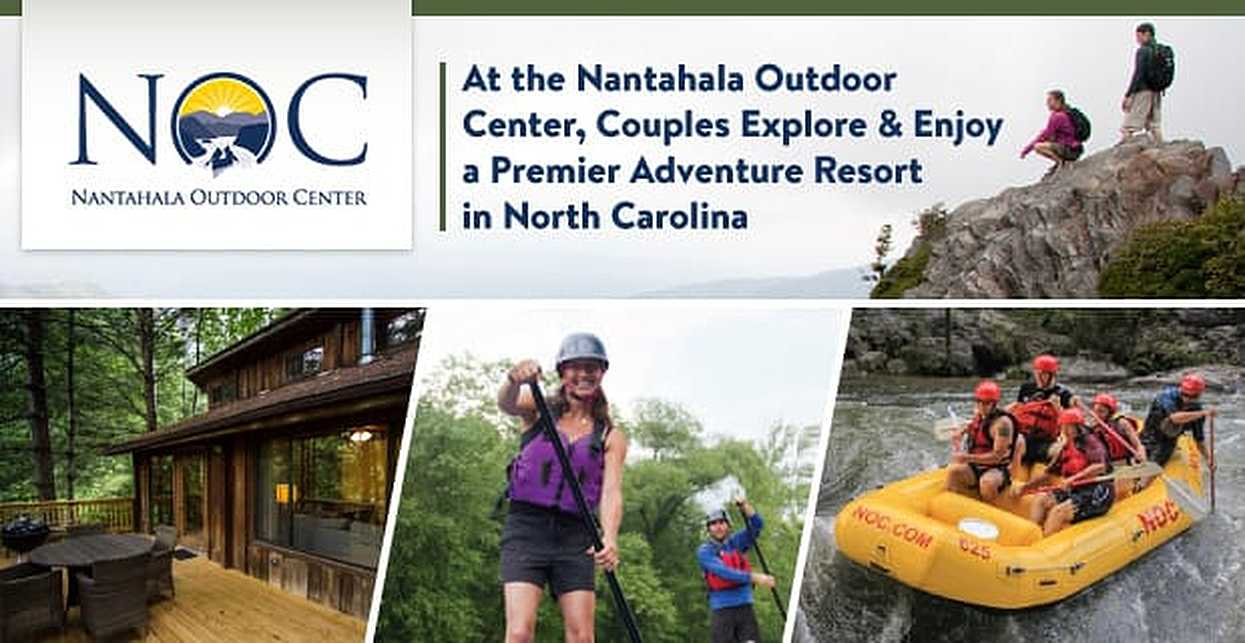 At the Nantahala Outdoor Center, Couples Explore & Enjoy a Premier Adventure Resort in North Carolina