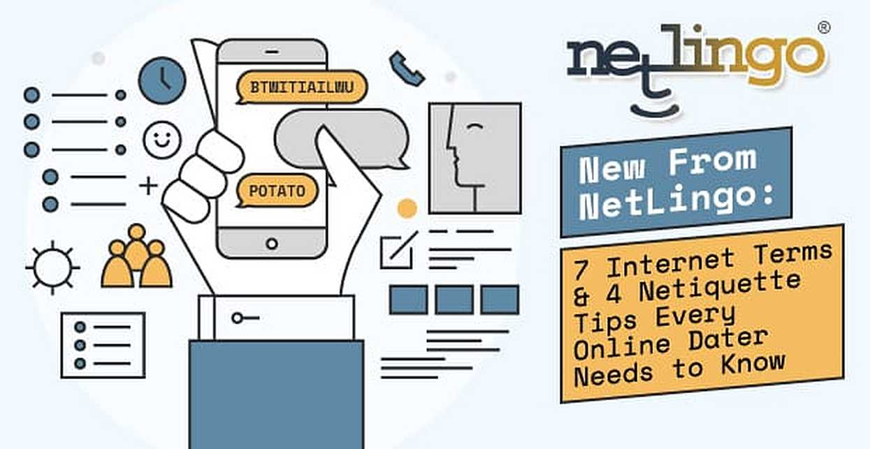 New From NetLingo: 7 Internet Terms & 4 Netiquette Tips Every Online Dater Needs to Know