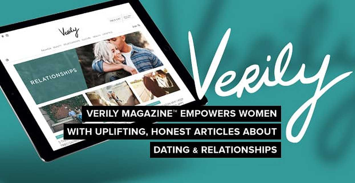 Verily Magazine Empowers Women With Uplifting, Honest Articles About Dating & Relationships
