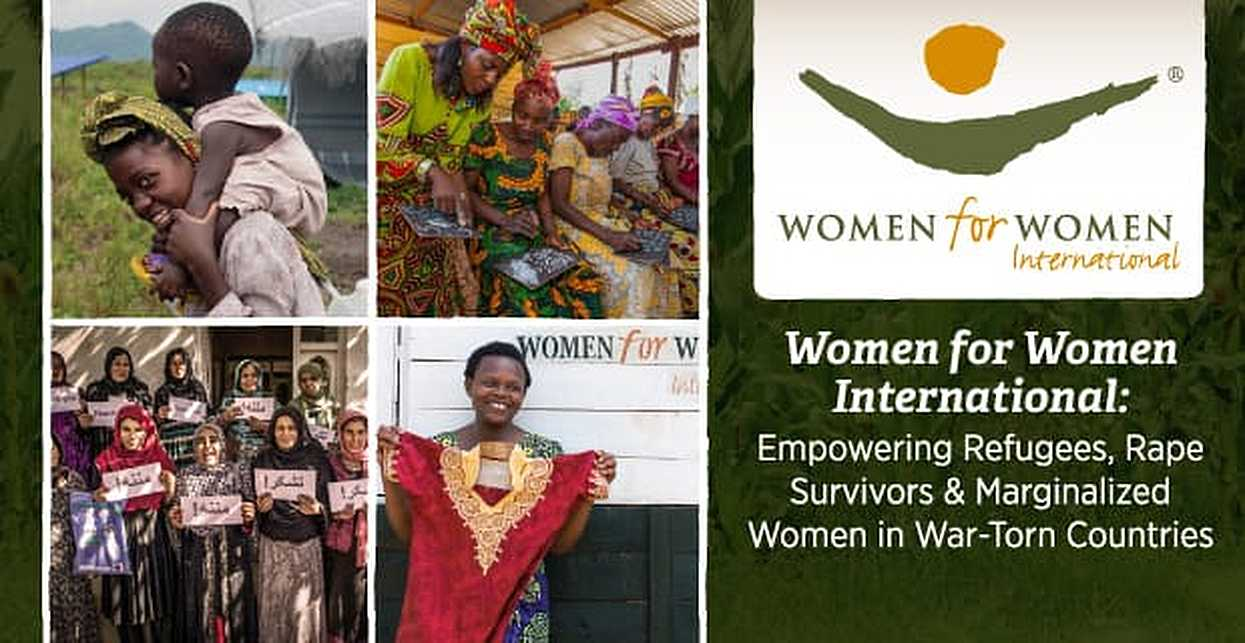 Women for Women International: Helping Women Survivors of War Rebuild Their Lives