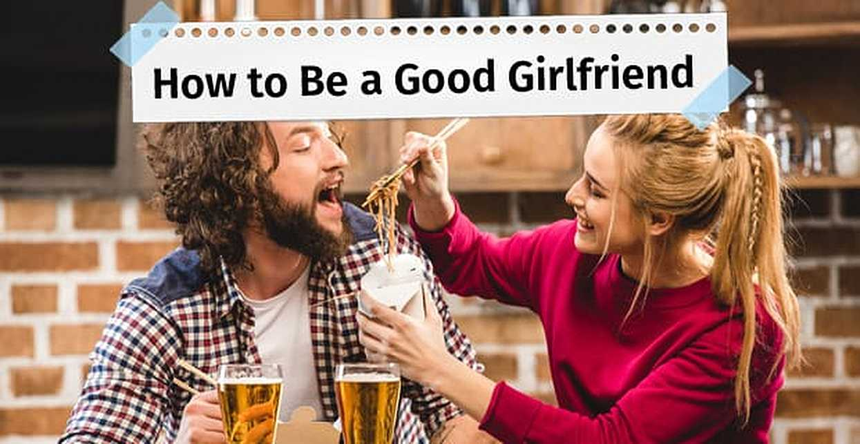 How to Be a Good Girlfriend: 6 Expert Tips