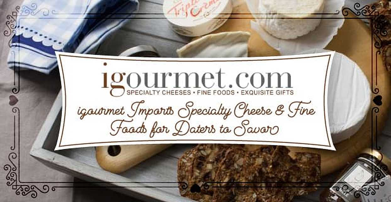 igourmet: Imported Wine-Soaked Cheese, Escargot & Other Fine Foods to Savor Alongside Someone Special