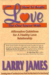 "Cover of ""How to Really Love the One You're With"" by Larry James"