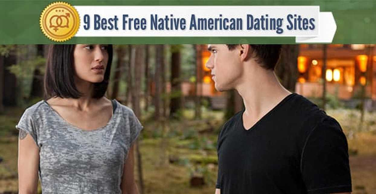 9 Best Free Native American Dating Sites (2018)