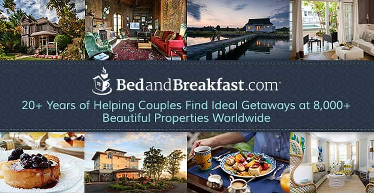 BedandBreakfast.com — 20+ Years of Helping Couples Find Ideal Getaways at 8,000+ Beautiful Properties Worldwide