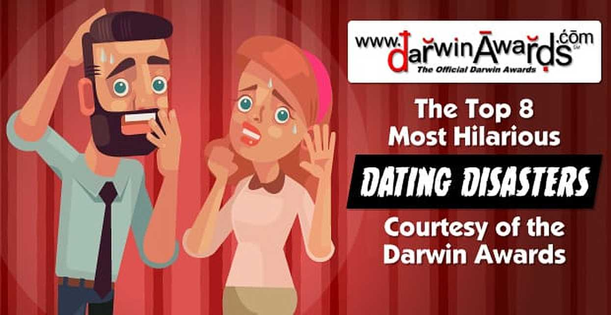 The Top 8 Most Hilarious Dating Disasters Courtesy of the Darwin Awards