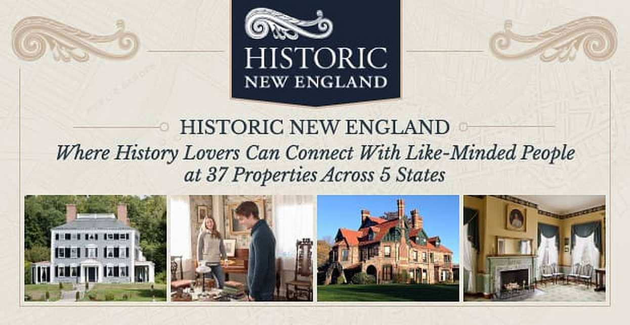 Historic New England — Where History Lovers Can Connect With Like-Minded People at 37 Properties Across 5 States