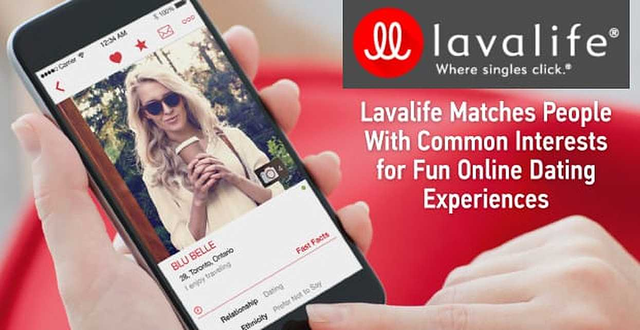 Lavalife Makes Online Dating Exciting Again by Matching People With Common Interests for Fun, Stress-Free Experiences