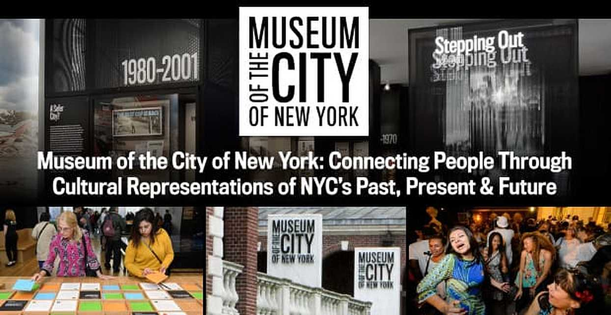 Museum of the City of New York — Connecting People Through Cultural Representations of NYC's Past, Present & Future
