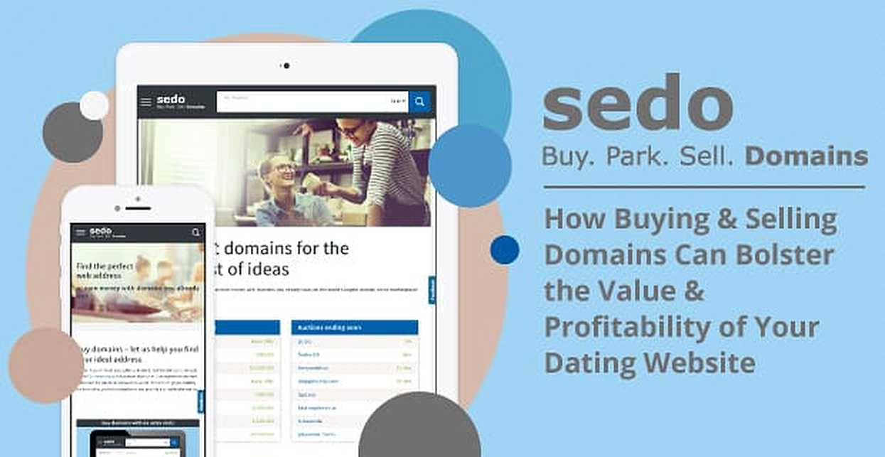 Sedo: How Buying & Selling Domains Can Bolster the Value & Profitability of Your Dating Website