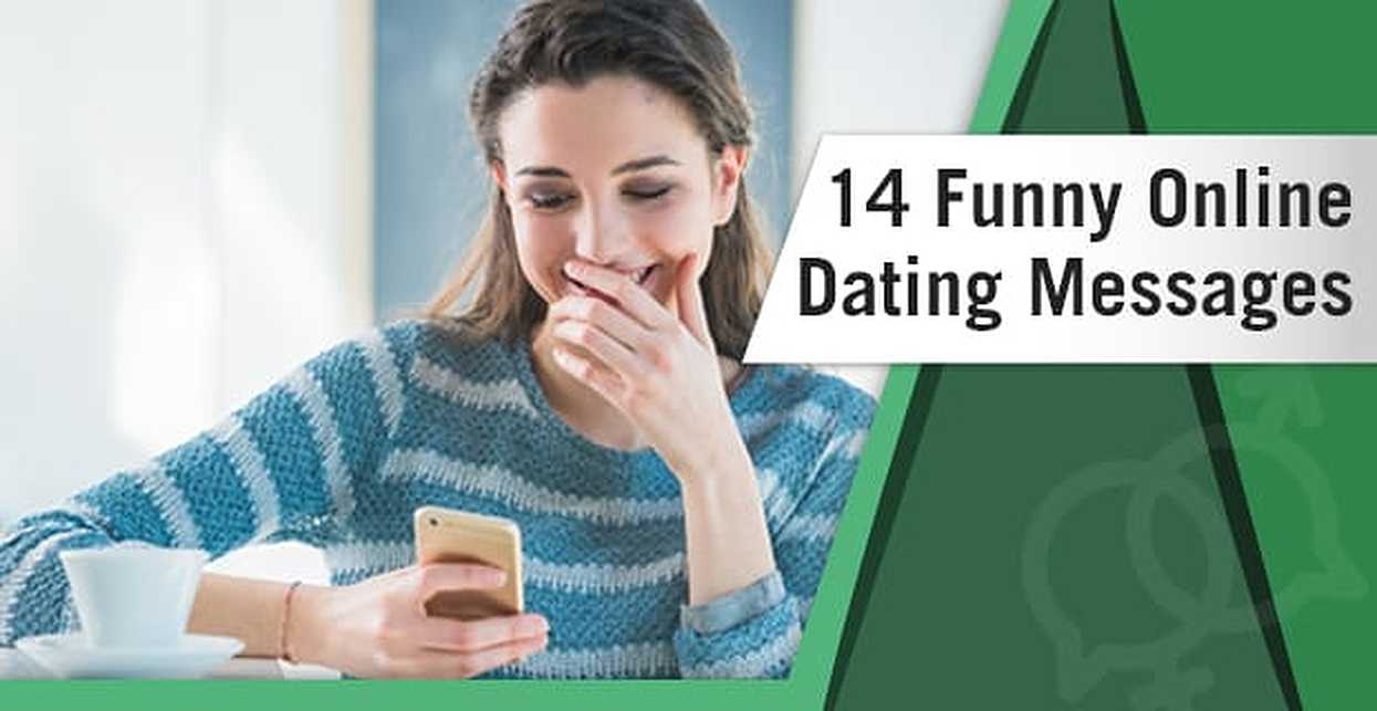 14 Funny Online Dating Messages (First, Second, Third & Beyond)