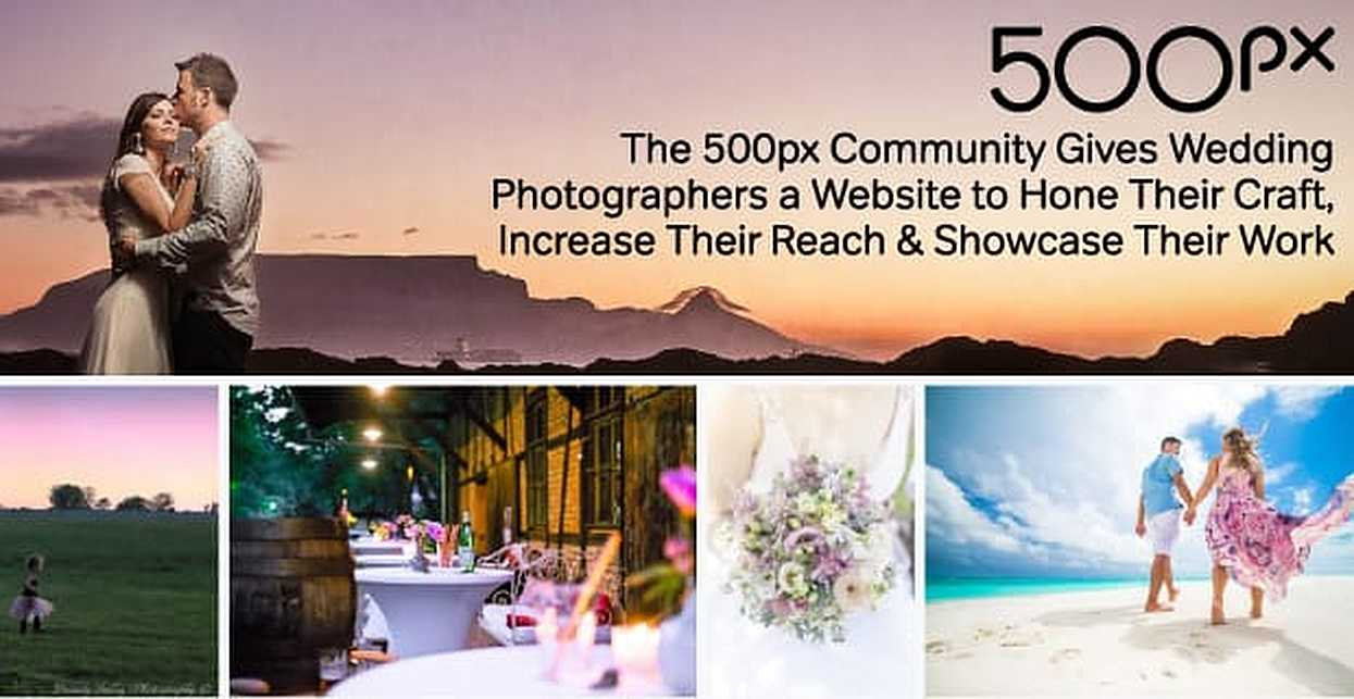 The 500px Community Gives Wedding Photographers a Website to Hone Their Craft, Increase Their Reach & Showcase Their Work
