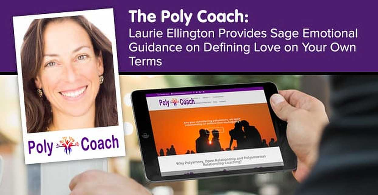 The Poly Coach: Laurie Ellington Provides Sage Emotional Guidance on Defining Love on Your Own Terms