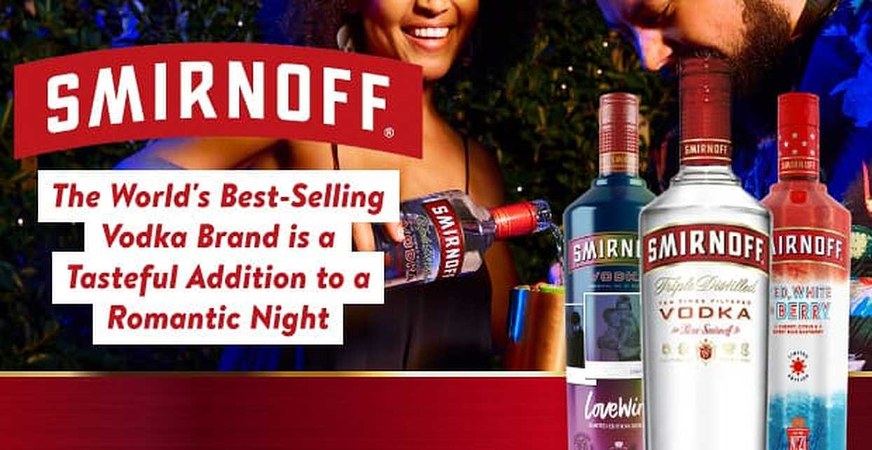 Smirnoff: The World's Best-Selling Vodka Brand is a Tasteful Addition to a Romantic Night