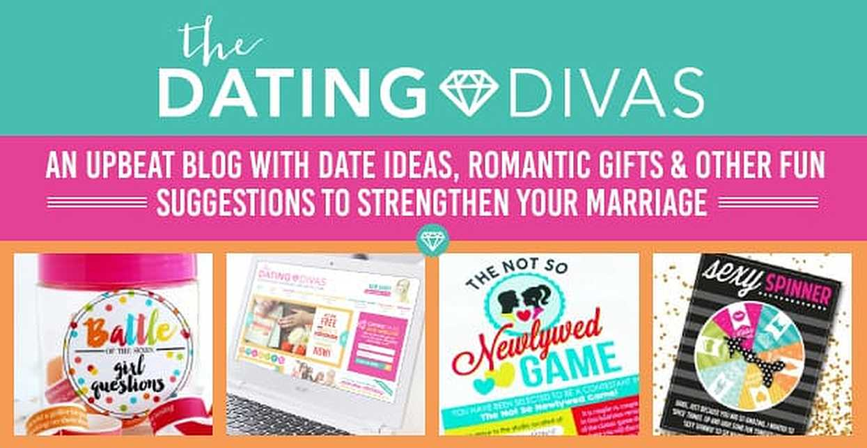 The Dating Divas: An Upbeat Blog With Date Ideas, Romantic Gifts & Other Fun Suggestions to Strengthen Your Marriage