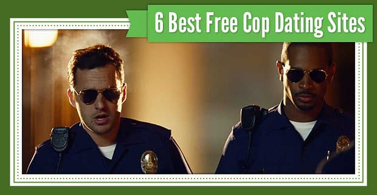 6 Best Free Cop Dating Sites (2018)