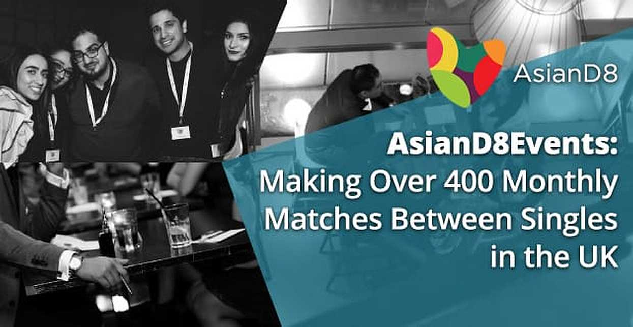 AsianD8Events Kick-Starts Conversations & Make Over 400 Monthly Matches Between Singles in the UK