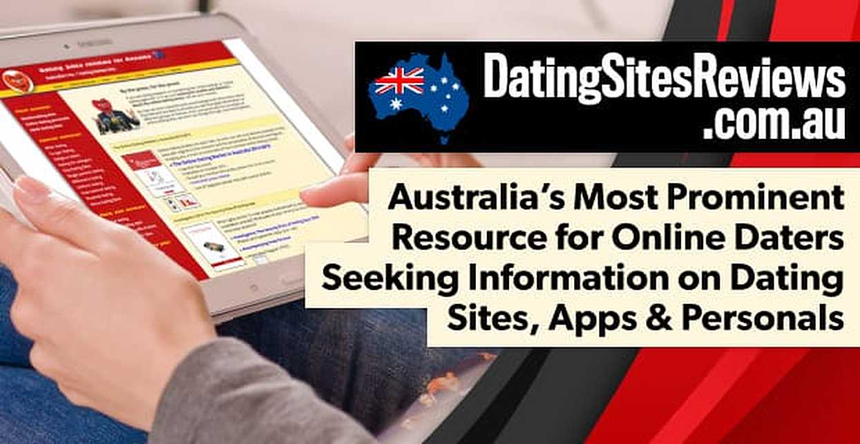 DatingSitesReviews.com.au: Australia's Most Prominent Resource for Online Daters Seeking Information on Dating Sites, Apps & Personals